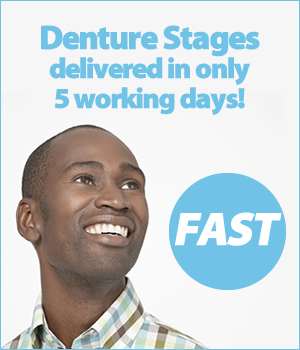 Denture stages delivered in only 5 working days